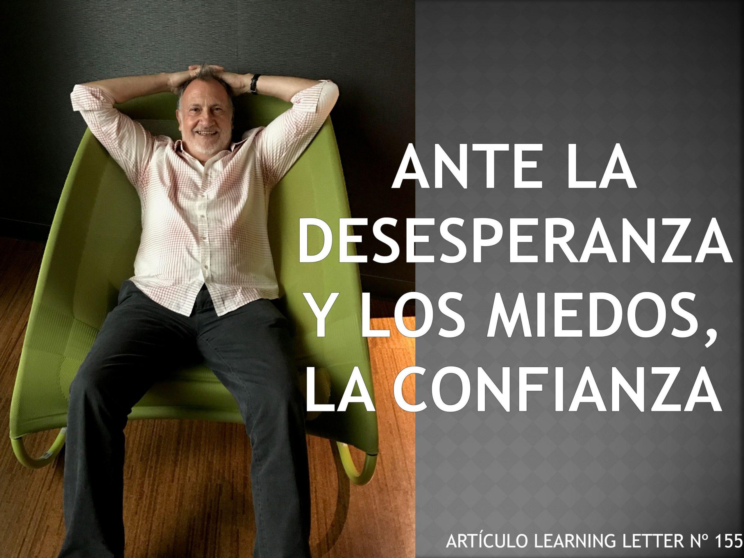 Ante la desesperanza y los miedos, la confianza. Learning Letter 155